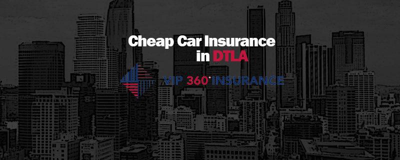 Cheap Car Insurance In Dtla